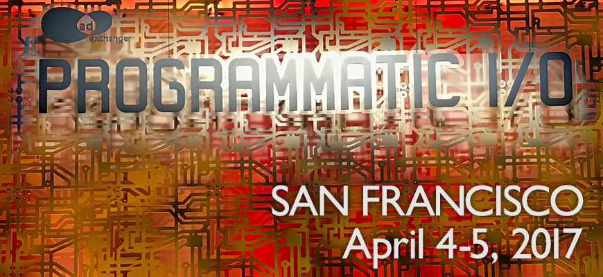 PROGRAMMATIC I/O SAN FRANCISCOレポート 前編:DAY1